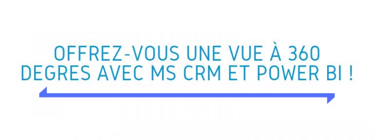 Offrez-vous une vue à 360 degrés avec MS CRM et Power BI !