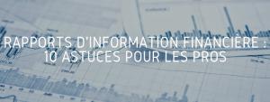 Rapports d'information financière : 10 astuces pour les pros